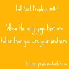 Tall Girl Problems, sad day..