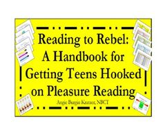Reading to Rebel: A Handbook for Getting Teens Hooked on P