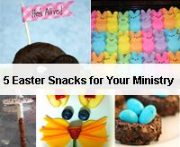 5 Easter Snacks for Your Ministry