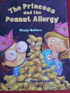 The Princess and the Peanut Allergy; This would be a good book for kids to learn about allergies