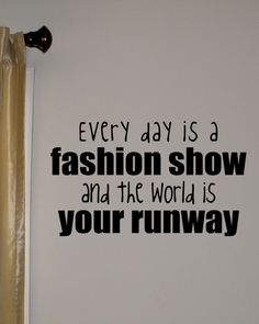 For my walk in closet!... so look in the mirror ... before u leave the house.... its your stage....