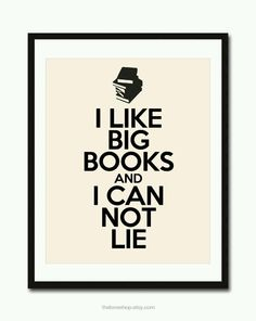 I like big books and I cannot lie!
