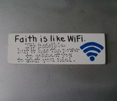 Faith is like WiFi Christian Inspirational Shelf Sitter by ifrogcrafts