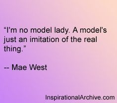 Mae West quote on being a model woman