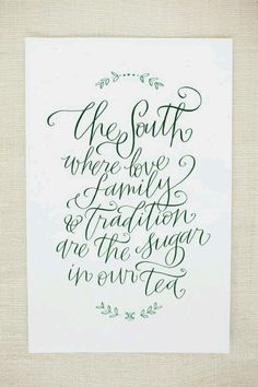 Southern font love. Would be cute as a framed quote in the house.