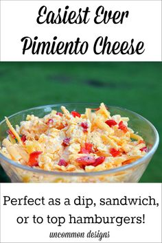 Easiest ever pimiento cheese recipe.  Make as a dip, sandwiches, or top hamburgers.  The perfect summer recipe and great for tailgating!  www.uncommondesignsonline.com