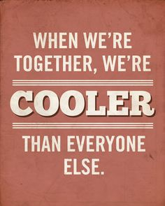 so true. The Party Goddess! Marley Majcher ThePartyGoddess.com #quote #cool #together #funny #humor #bestfriends