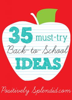 35 Must Try Back to School Ideas at Positively Splendid