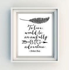 """INSTANT DOWNLOAD 8X10"""" Printable digital art file """"To live would be an awfully big adventure"""" Peter Pan quote - black and white - nursery"""
