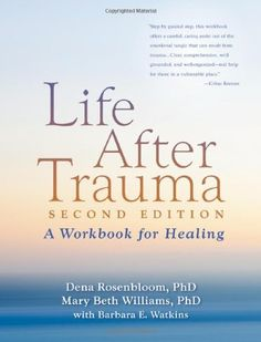 Life After Trauma, Second Edition: A Workbook for Healing by Dena Rosenbloom PhD. $13.57. Publication: March 10, 2010. Publisher: The Guilford Press; Second Edition, Second Edition edition (March 10, 2010)