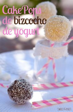 Sweet&Knit: Receta de CakePops de bizcocho de yogurt con coco