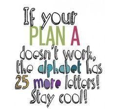I'm on plan B