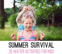 25 Water Activities For Kids #children #SummerSurvival #activities #parents #kids #proliancecenter #Summer #vacation #outdooractivities #wateractivities #fun