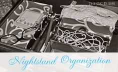 The O.C.D. Life: Nightstand Organization!