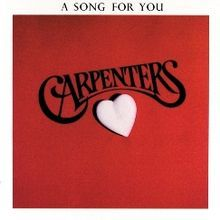 1972, The Carpenters:  A Song For You