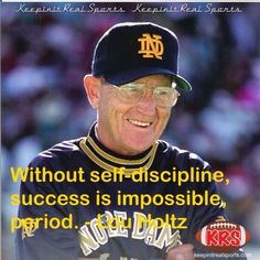 KeepinitRealSports Quote Of The Day:  Without self-discipline, success is impossible, period. - Lou Holtz