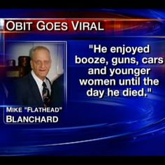 viral obituari, this man, younger women, funni stuff, funny pics, life lessons, greatest obituari, humor, enjoy booz