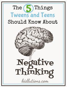 5 Things #Tweens and #Teens should know about NEGATIVE THINKING #CBT #therapy #psych #counseling #schoolcounselor