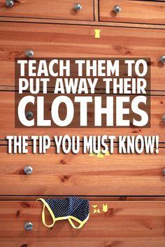Teach kids to put their clothes away!