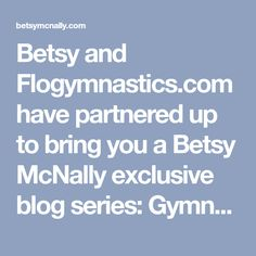 Betsy and Flogymnastics.com have partnered up to bring you a Betsy McNally exclusive blog series: Gymnastics in the Kitchen