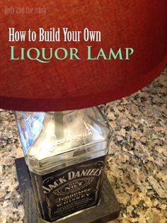DIY - Build Your Own Whiskey Lamp! Simple steps on how to make the greatest talking piece for your home ever!