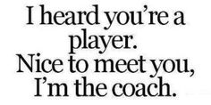 coach > player
