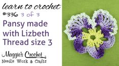 Maggie Weldon:  Free Crochet Pattern Pansy with Lizbeth Thread Part 3 of 3