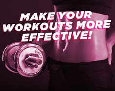 3 Tips for a Faster, More Effective Workout