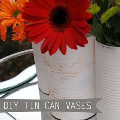 Easy beautiful flower vases from tin cans! Click photo to see full tutorial at http://savedbylovecreations.com