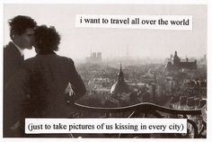 This is true #love #romance #travel #quote