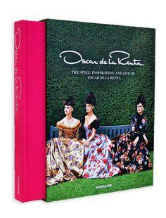 Oscar de la Renta- The Style,Inspiration and Life of Oscar de la Renta at Assouline