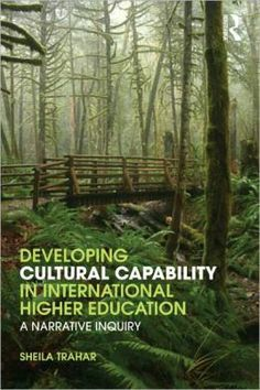 Developing Cultural Capability celebrates a world that is multicultural and interdependent, encouraging operation beyond local and national perspectives.  Conducting cross-cultural research is not new, but this book shows how narrative inquiry may be a particularly rich – and sensitive - approach in such research in higher education.