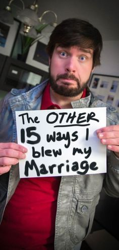 The Other 15 Ways I Blew My Marriage. Send part of the previous post.