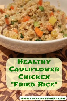 "High-protein, nutrient-dense, delicious recipe ... a huge serving is only 362 calories!  Enjoy my Healthy Cauliflower Chicken ""Fried Rice""!"