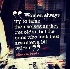 Get wild!  #quotes #fashion #prada