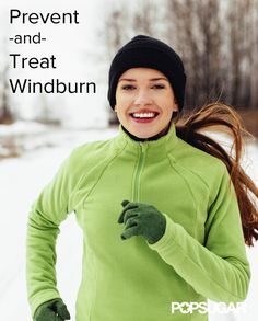 Kissed By the Wind? How to Prevent and Treat Windburn