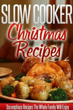 Slow Cooker Christmas Recipes: Holiday Crockpot Recipes For A Wonderful, Stress-free Christmas. (simple Slow Cooker Series) By Ready Recipe Books, Www.amazon.com/...