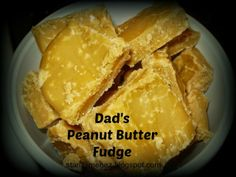 Pressing In and Pressing On: Dad's Peanut Butter Fudge More