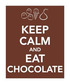 Keep Calm and Eat Chocolate Print by smilesandsquiggles on Etsy, $10.00