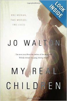 My Real Children: Jo Walton: May 20, 2014