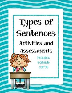 Types of Sentences Activities and Assessments with Editable Cards from ChalkStar on TeachersNotebook.com -  (39 pages)  - Editable literacy center activities and assessments for types of sentences