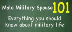 Website by and for men married to a military wife.