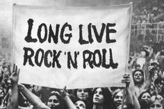 live rock, music, life, rocknrol, rolls, long live, quot, rocks, thing