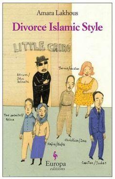Divorce Islamic Style by Amara Lakhous. Europa Editions, 3/12
