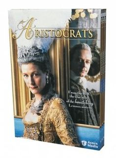 Aristocrats. BBC costume drama about the great-granddaughters of Charles II.