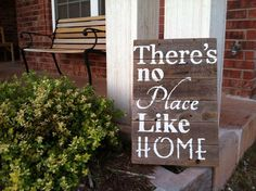 Theres No Place Like Home rustic sign in weathered cedar with white words hand painted