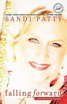 Falling Forward: Into His Arms of Grace by Sandi Patty