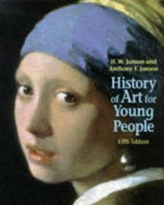 History of Art for Young People (5th Edition): Anthony F. Janson: 9780810941502: Amazon.com: Books