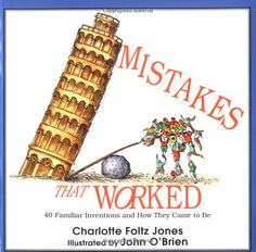 Mistakes That Worked by Charlotte Jones. For grades 4-6.