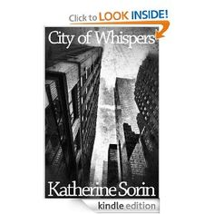 Daily Amazon Kindle Book Deal (70% OFF) OUR RECOMMENDATION ~ City of Whispers by Katherine Sorin for $2.99 http://amzn.to/RHNxi1